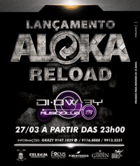 ALOKA RELOAD - No dia 27 de Março em Montes Claros