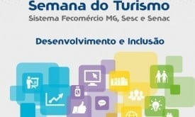 Turismo - Sistema Fecomércio MG realiza a 3ª Semana do Turismo no Norte de Minas