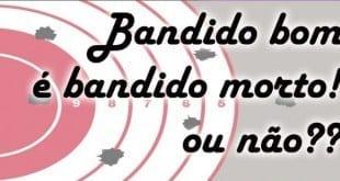 """Brasil - Pesquisa aponta que metade do País acha que """"bandido bom é bandido morto"""""""