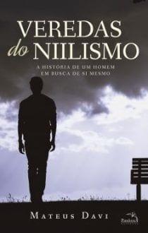 Veredas do Niilismo, livro de estreia do autor Mateus Davi, retrata a verdadeira essência de viver na sociedade atual