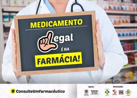Medicamento legal é na Farmácia!