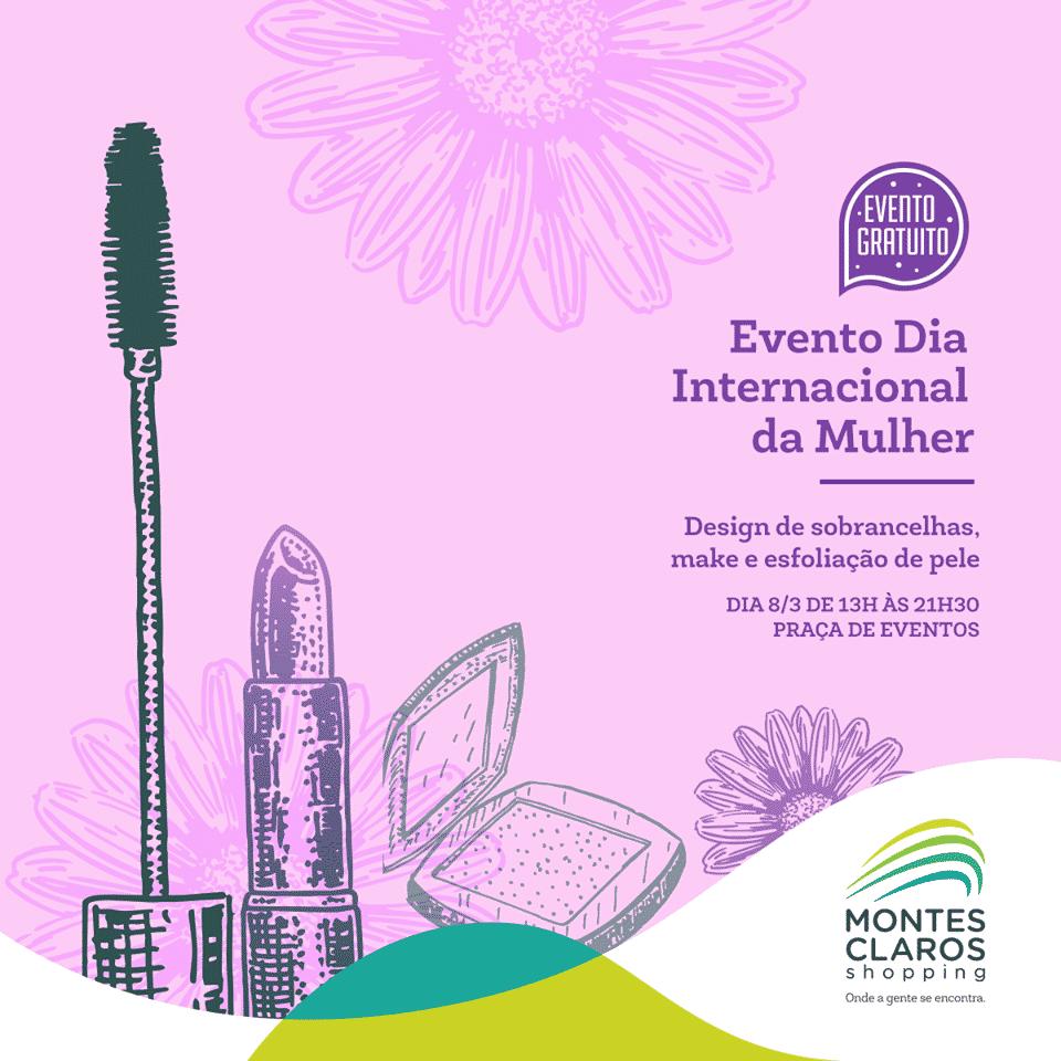 Montes Claros - Montes Claros Shopping homenageia o Dia da Mulher com serviços gratuitos de beleza