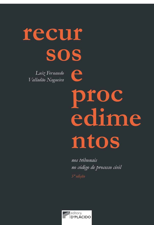 """livro """"Recursos e procedimentos nos tribunais no Novo Código de Processo Civil"""""""