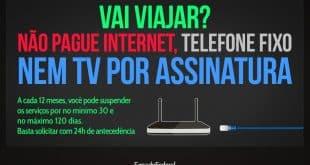 Sabia que dá para suspender a TV paga e a Internet temporariamente?