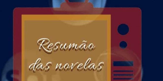 Resumão das Novelas – 18 de outubro