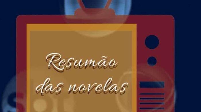 TV – Resumão das Novelas; 08 de junho
